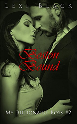 Boston Bound (My Billionaire Boss Book 2)