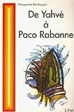 De Yahvé à Paco Rabanne - Les preuves de la réincarnation
