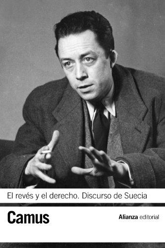 El revés y el derecho / Discurso de Suecia (El Libro De Bolsillo - Bibliotecas De Autor - Biblioteca Camus) por Albert Camus