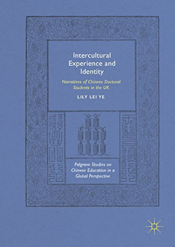 Intercultural Experience and Identity: Narratives of Chinese Doctoral Students in the UK (Palgrave Studies on Chinese Education in a Global Perspective) (English Edition)