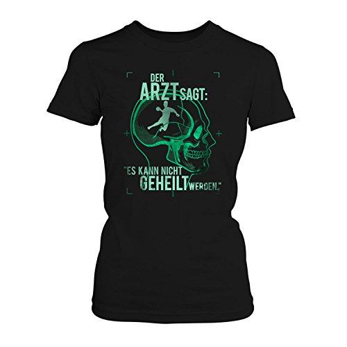 Fashionalarm Damen T-Shirt - der Arzt Sagt ES Kann Nicht geheilt Werden - Handball Spielen | Fun Shirt Spruch Motiv Handballerin Sport Fan Lustig, Farbe:Schwarz;Größe:L
