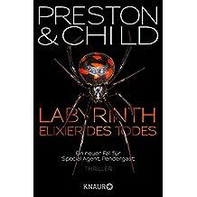 Labyrinth – Elixier des Todes: Ein neuer Fall für Special Agent Pendergast (Ein Fall für Special Agent Pendergast)