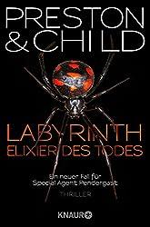 Labyrinth - Elixier des Todes: Ein neuer Fall für Special Agent Pendergast (Ein Fall für Special Agent Pendergast)