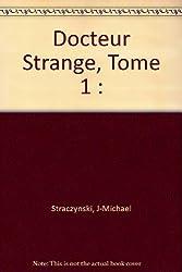 Docteur Strange, Tome 1 :