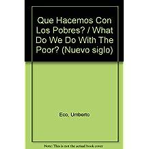 Que Hacemos Con Los Pobres? / What Do We Do With The Poor? (Nuevo siglo)