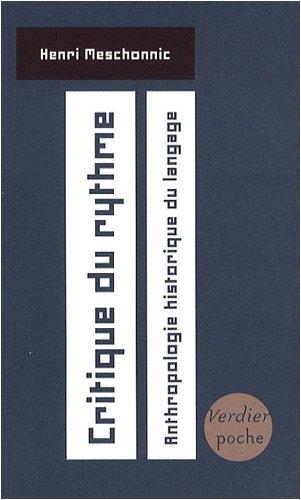 Critique du rythme : Anthropologie historique du langage par Henri Meschonnic