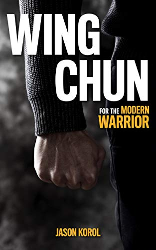 Wing Chun for the Modern Warrior (English Edition)