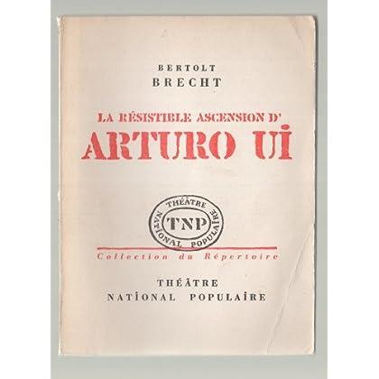 La resistible ascension d'arturo ui. parabole dramatique. texte français d'armand jacob. theatre national populaire. collection du repertoire