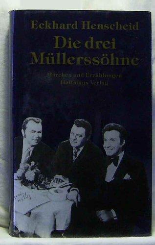 Eckhard Henscheid - Die drei Müllerssöhne. Märchen und Erzählungen - HC - 1989 ...