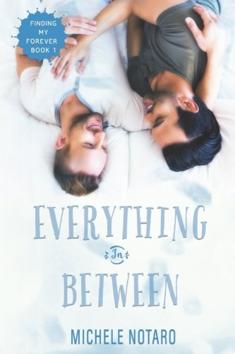 Everything In Between: Finding My Forever Book 1: Volume 1 por Michele Notaro