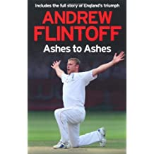 By Andrew Flintoff Andrew Flintoff: Ashes to Ashes [Hardcover]