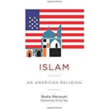 Islam: An American Religion (Religion, Culture and Public Life)