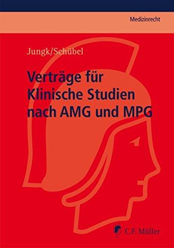 Verträge für Klinische Studien nach AMG und MPG (C.F. Müller Medizinrecht)