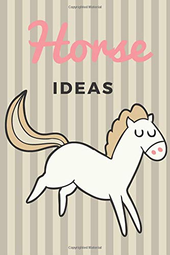Horse Ideas: 120 pages lined Notebook, Diary, Journal or Photobook for your ideas with your favorit animal horse.