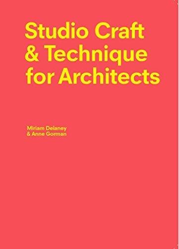 Studio Craft & Technique for Architects by Miriam Delaney (2015-09-07)