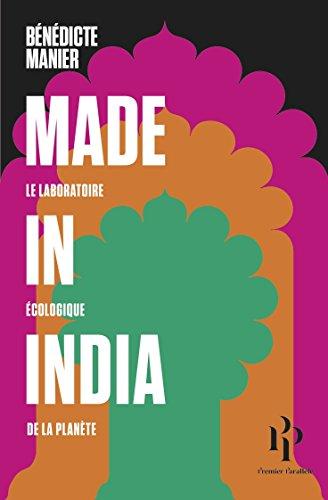 Made in India: Le laboratoire écologique de la planète