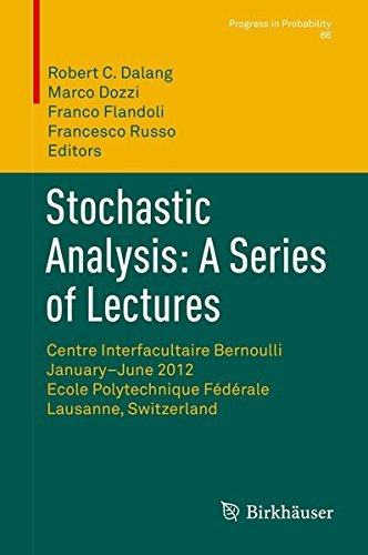 Stochastic Analysis: A Series of Lectures: Centre Interfacultaire Bernoulli, January-June 2012, Ecole Polytechnique F????d????rale de Lausanne, Switzerland (Progress in Probability) (2015-07-29)