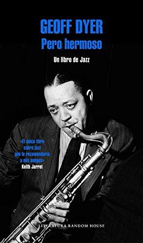 Pero hermoso: Un libro de Jazz (Literatura Random House)