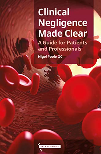 Clinical Negligence Made Clear: A Guide for Patients & Professionals (English Edition)