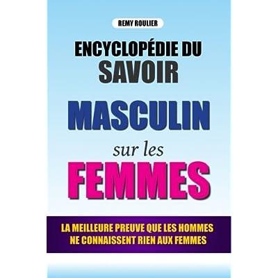 L'Encyclopédie Du Savoir Masculin Sur Les Femmes: La Meilleure Preuve Que Les Hommes Ne Connaissent Rien Aux Femmes (Livre Vide)
