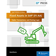 Fixed Assets in SAP (FI-AA): Tasks, Transactions, and Posting Logic (SAP PRESS E-Bites Book 43) (English Edition)