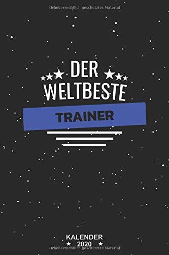 Der Weltbeste Trainer Kalender 2020: Planer Von Januar 2020 Bis Dezember 2020 / Timer 1 Woche 2 Seiten / Wochenplaner / Monatsplaner / Notizen...