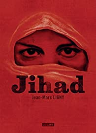 Jihad -Jean-Marc Ligny 2017