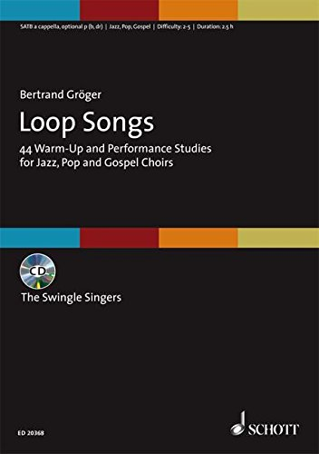 Loop Songs: 44 Warm-Up and Performance Studies for Jazz, Pop and Gospel Choirs - Mit CD-Aufnahmen der Swingle Singers. gemischter Chor (SATB). Ausgabe mit CD.