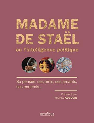 Madame de Staël ou L'intelligence politique