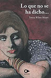 Lo que no se ha dicho par Teresa Wilms Montt