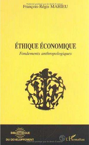 Ethique economique. fondements antropologiques