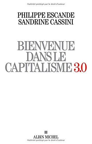 Bienvenue dans le capitalisme 3.0 par Philippe Escande
