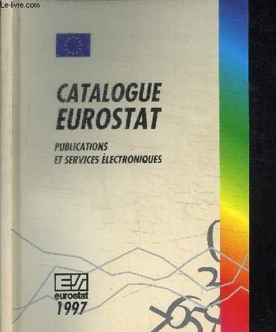 CATALOGUE EUROSTAT - PUBLICATIONS ET SERVICES ELECTRONIQUES