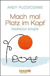 Mach mal Platz im Kopf: Meditation bringt's! (German Edition)