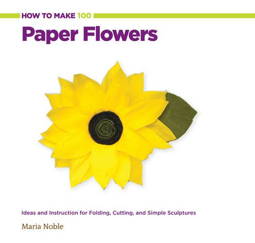 how-to-make-100-paper-flowers-ideas-and-instruction-for-folding-cutting-and-simple-sculptures
