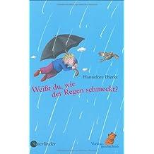 Weisst du, wie der Regen schmeckt?: Das grosse Vorlesebuch