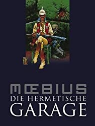 Moebius-Collection: Die hermetische Garage