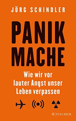 panikmache-wie-wir-vor-lauter-angst-unser-leben-verpassen-fischer-paperback