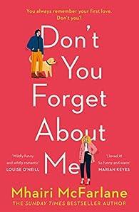 Don't you forget about me par Mhairi McFarlane