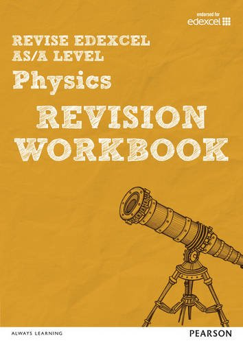 Revise Edexcel AS/A Level Physics Revision Workbook (REVISE Edexcel GCE Science 2015)