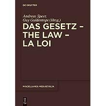 Das Gesetz – The Law – La Loi (Miscellanea Mediaevalia)