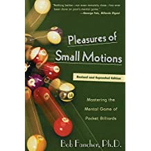 Pleasures of Small Motions: Mastering the Mental Game of Pocket Billiards