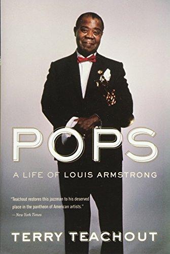 Pops: A Life of Louis Armstrong por Terry Teachout