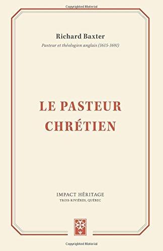 Le pasteur chrétien (The Reformed Pastor) par Richard Baxter