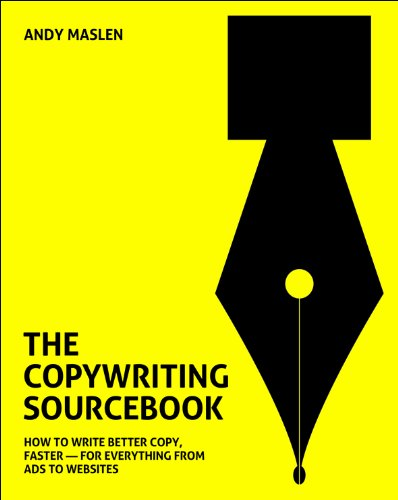 The Copywriting Sourcebook: How to Write Better Copy, Faster - For Everything from Ads to Websites por Andy Maslen