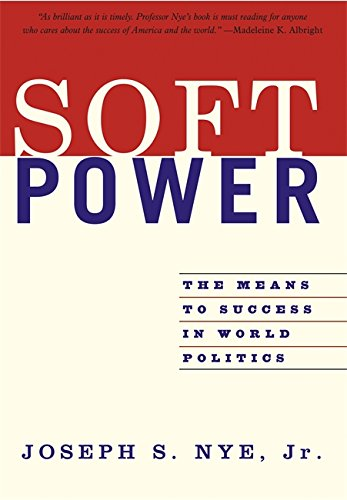 Soft Power: The Means To Success In World Politics di Nye Jr., Joseph