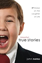 (Mostly) True Stories (English Edition)