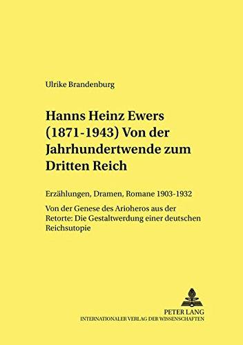 Hanns Heinz Ewers (1871-1943). Von der Jahrhundertwende zum Dritten Reich: Erzählungen, Dramen, Romane 1903-1932 - Von der Genese des Arioheros aus ... des 19. und 20. Jahrhunderts, Band 48)