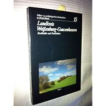 Führer zu archäologischen Denkmälern in Deutschland Bd. 14. Landkreis Weissenburg- Gunzenhausen. Archäologie und Geschichte