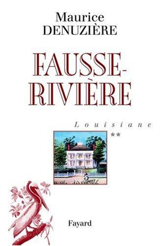 Louisiane, tome 2 : Fausse-Rivière